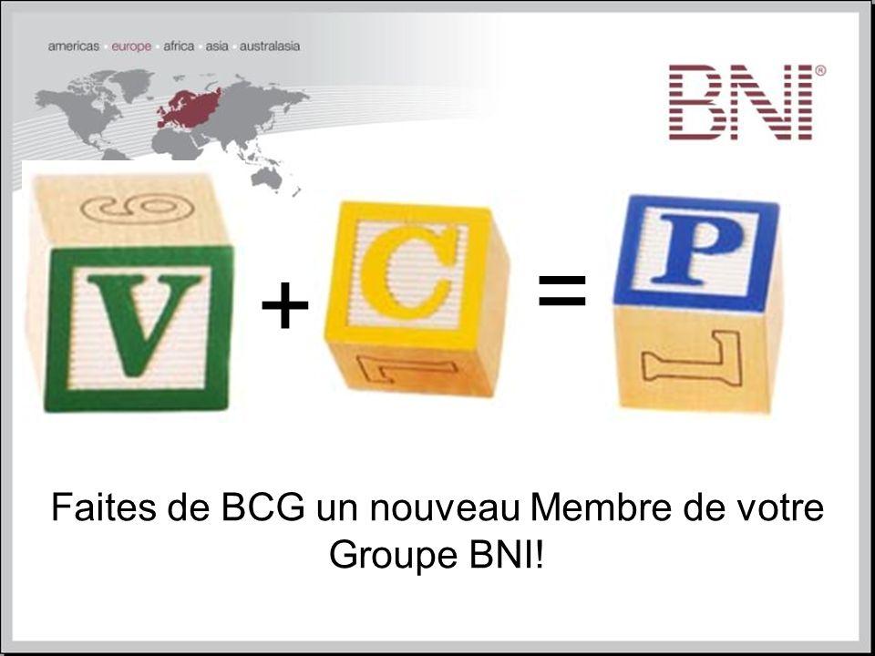 Faites de BCG un nouveau Membre de votre Groupe BNI!