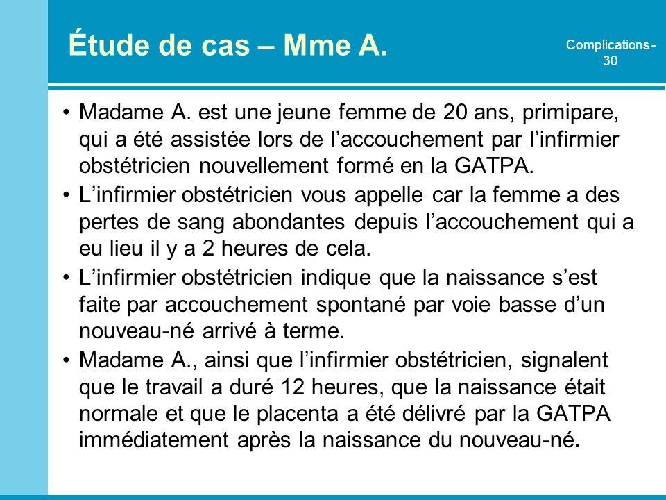Étude de cas – Mme A. Complications - 30.