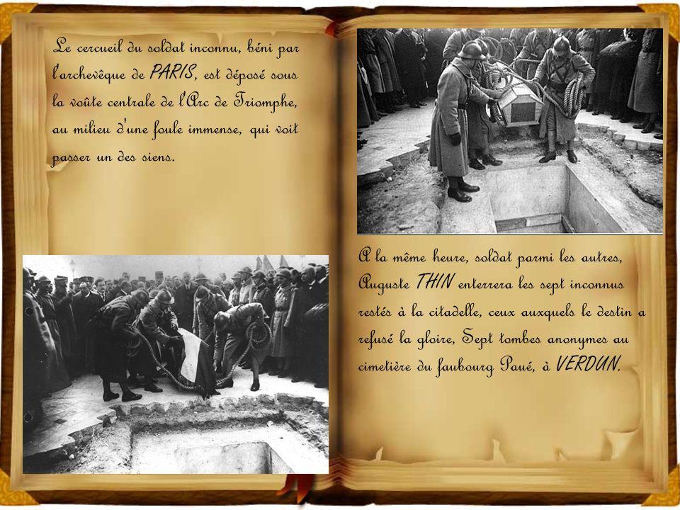 Le cercueil du soldat inconnu, béni par l archevêque de PARIS, est déposé sous la voûte centrale de l Arc de Triomphe, au milieu d une foule immense, qui voit passer un des siens.