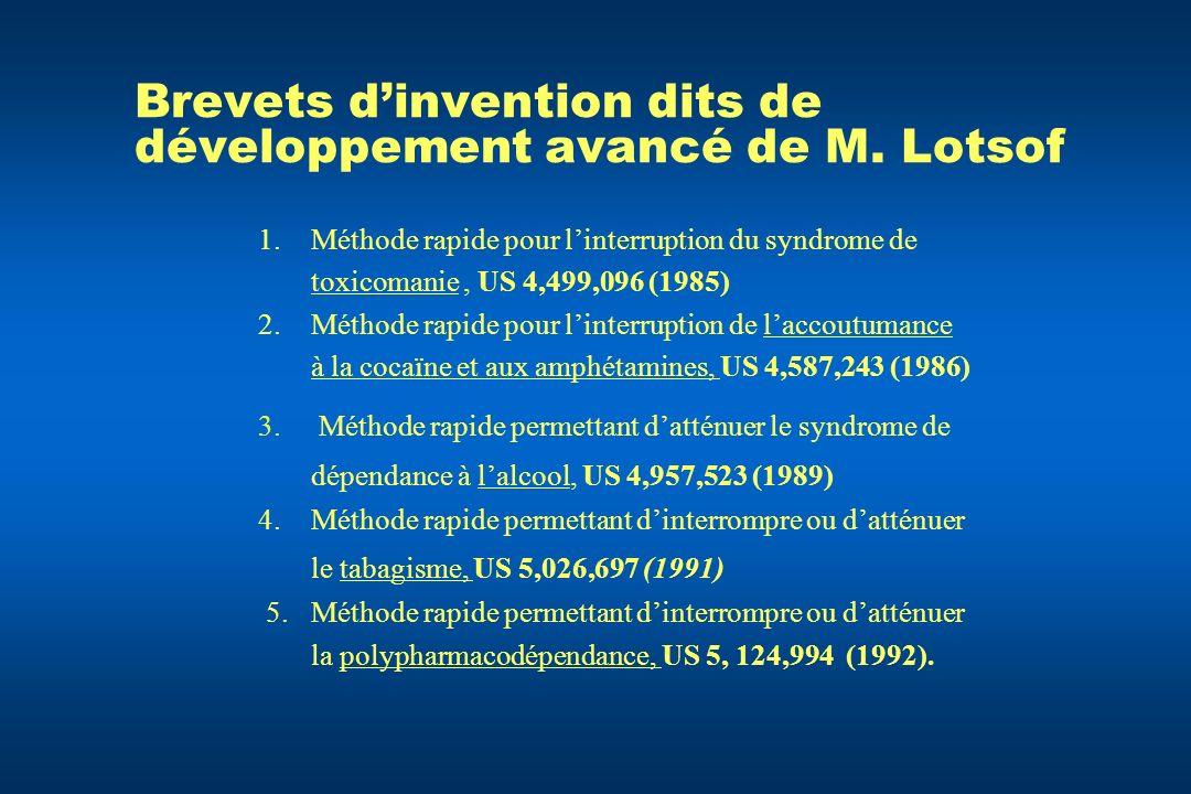 Brevets d'invention dits de développement avancé de M. Lotsof