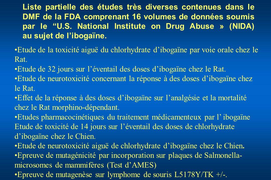 Liste partielle des études très diverses contenues dans le DMF de la FDA comprenant 16 volumes de données soumis par le U.S. National Institute on Drug Abuse » (NIDA) au sujet de l'ibogaïne.