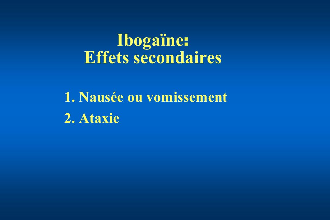 Ibogaïne: Effets secondaires