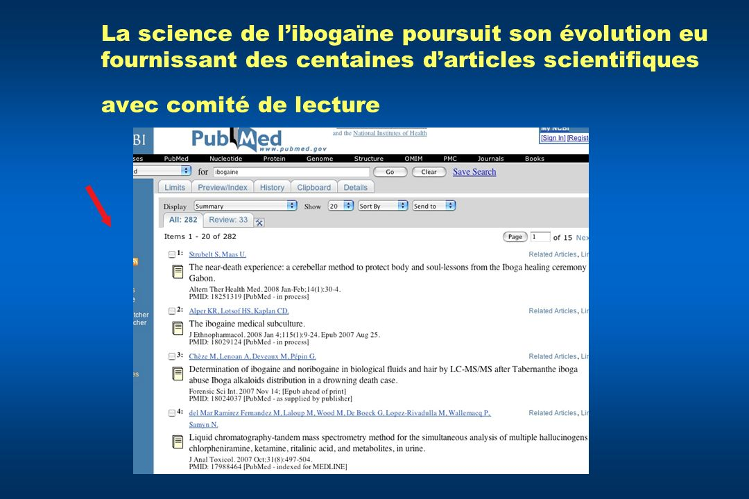 La science de l'ibogaïne poursuit son évolution eu fournissant des centaines d'articles scientifiques avec comité de lecture