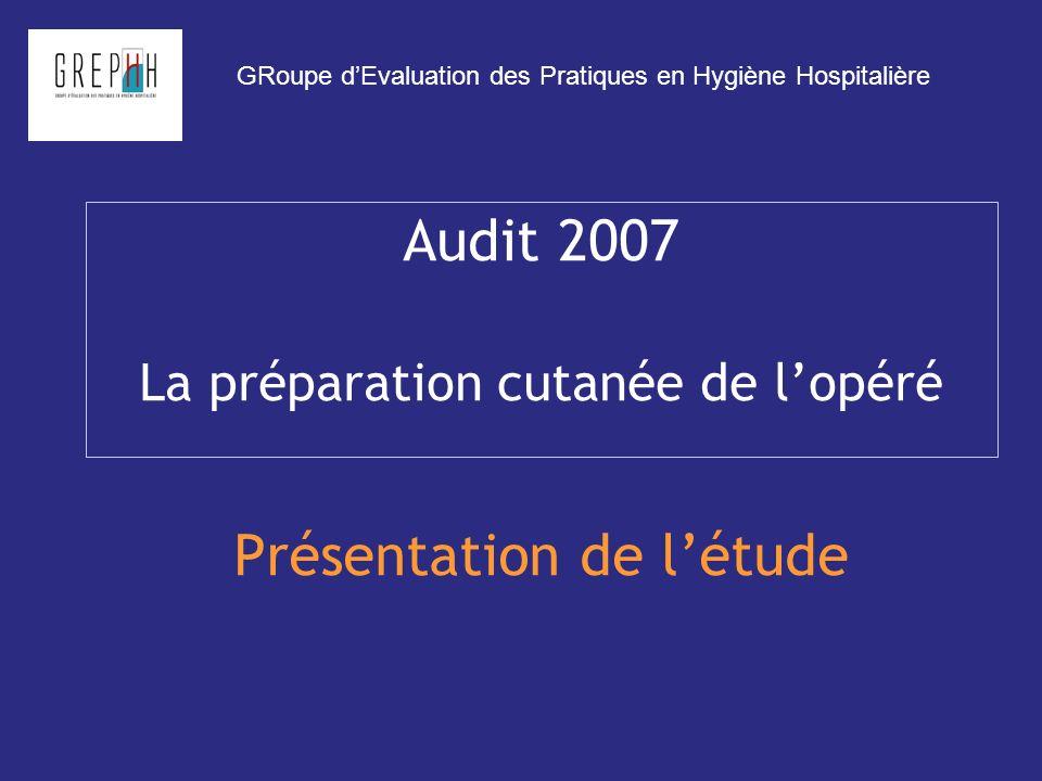 Audit 2007 La préparation cutanée de l'opéré