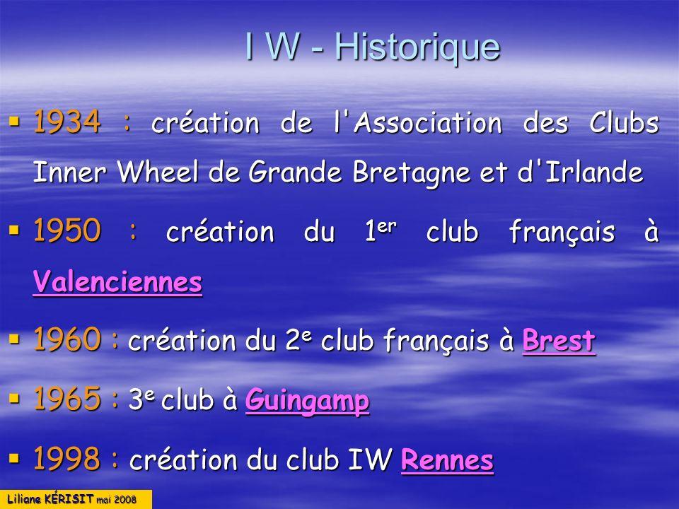 I W - Historique 1934 : création de l Association des Clubs Inner Wheel de Grande Bretagne et d Irlande.
