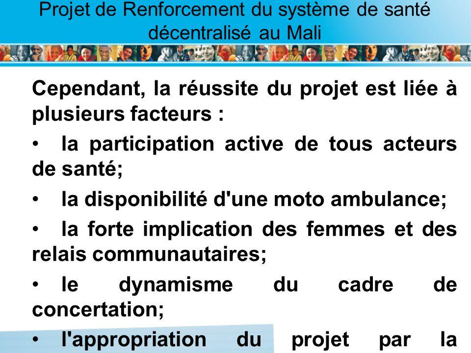 Cependant, la réussite du projet est liée à plusieurs facteurs :
