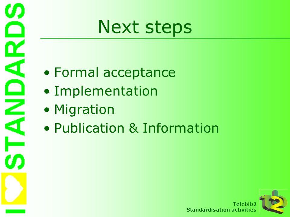 Next steps Formal acceptance Implementation Migration
