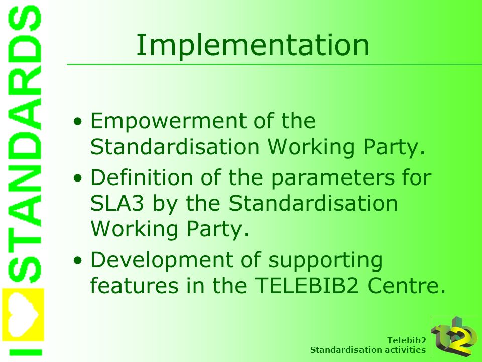 Implementation Empowerment of the Standardisation Working Party.