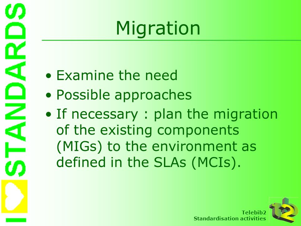 Migration Examine the need Possible approaches