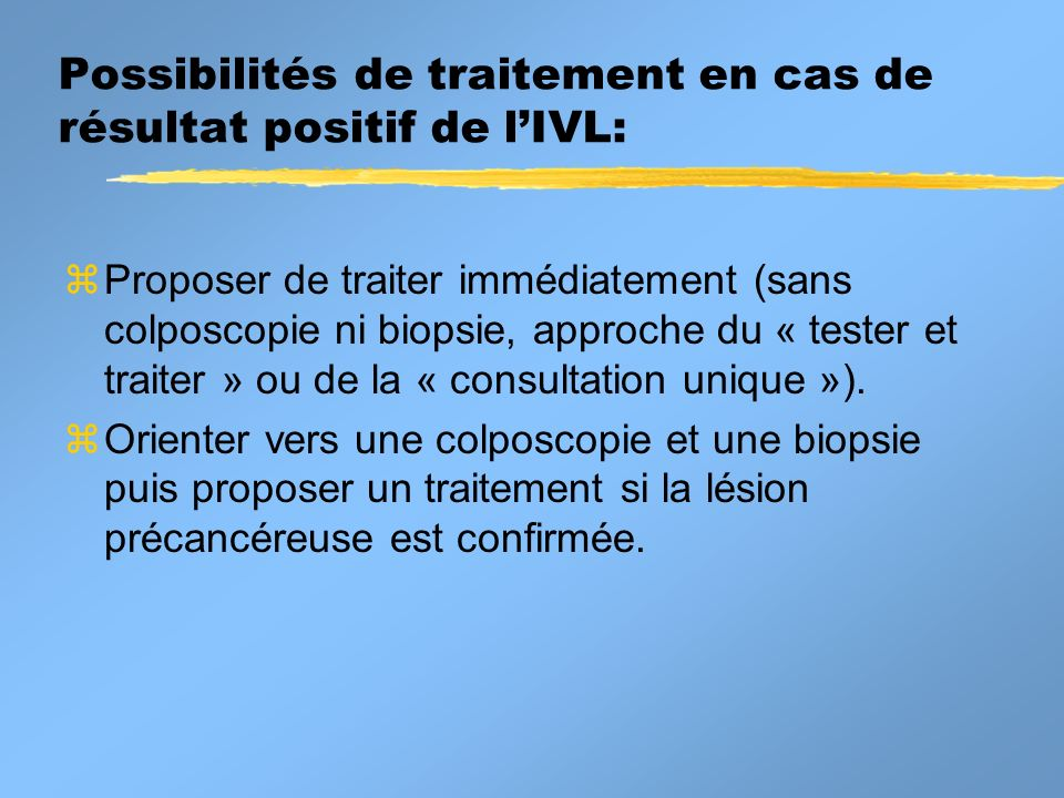 Possibilités de traitement en cas de résultat positif de l'IVL: