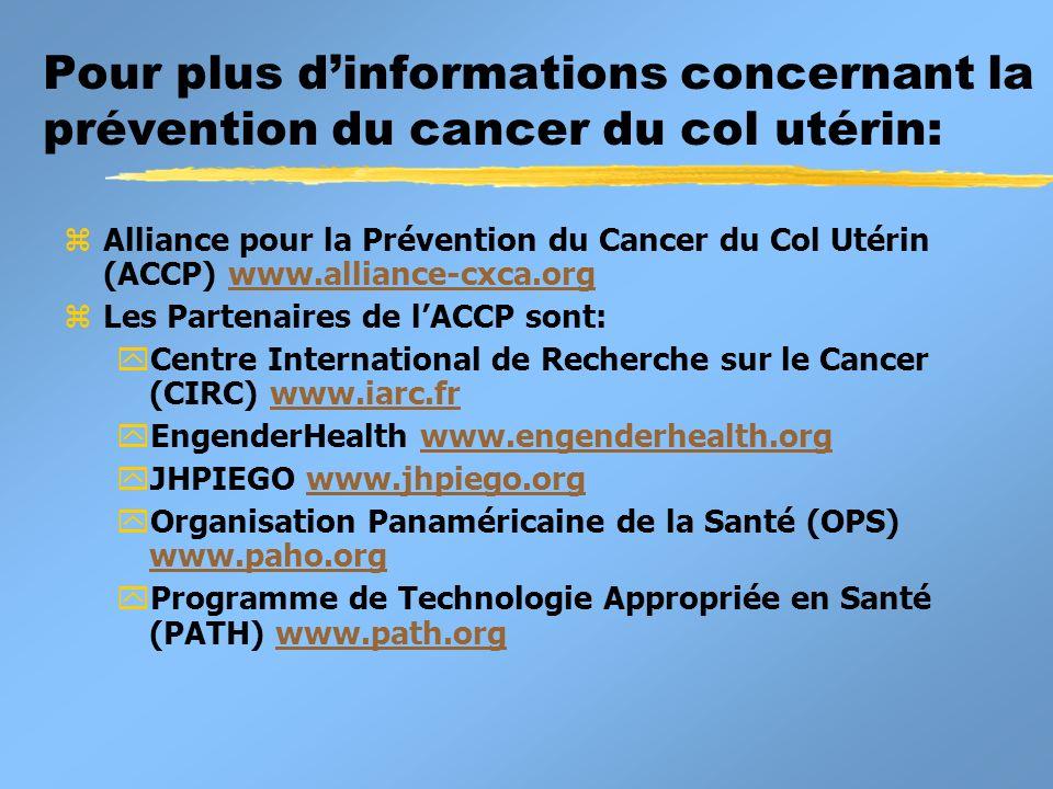 Pour plus d'informations concernant la prévention du cancer du col utérin: