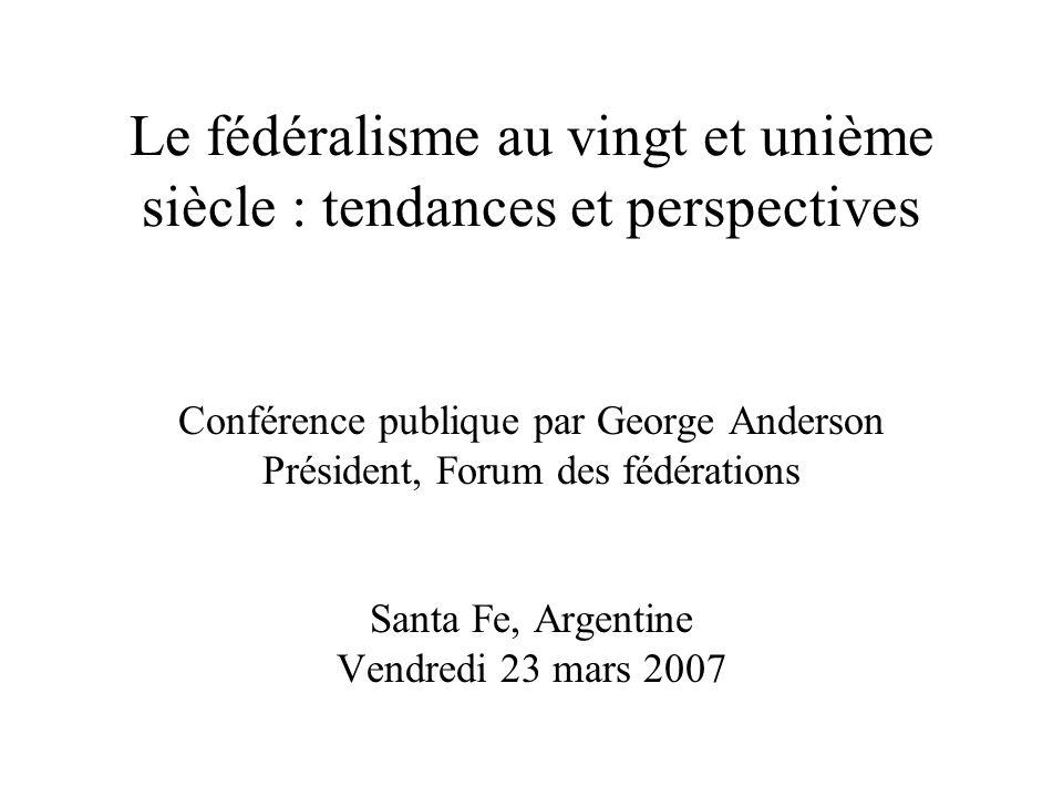 Le fédéralisme au vingt et unième siècle : tendances et perspectives