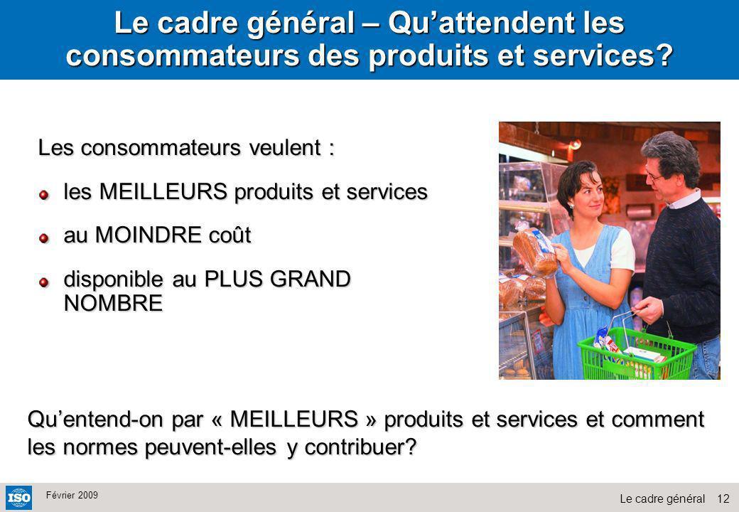 Le cadre général – Qu'attendent les consommateurs des produits et services