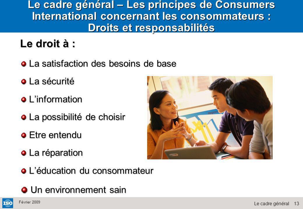 Le cadre général – Les principes de Consumers International concernant les consommateurs : Droits et responsabilités