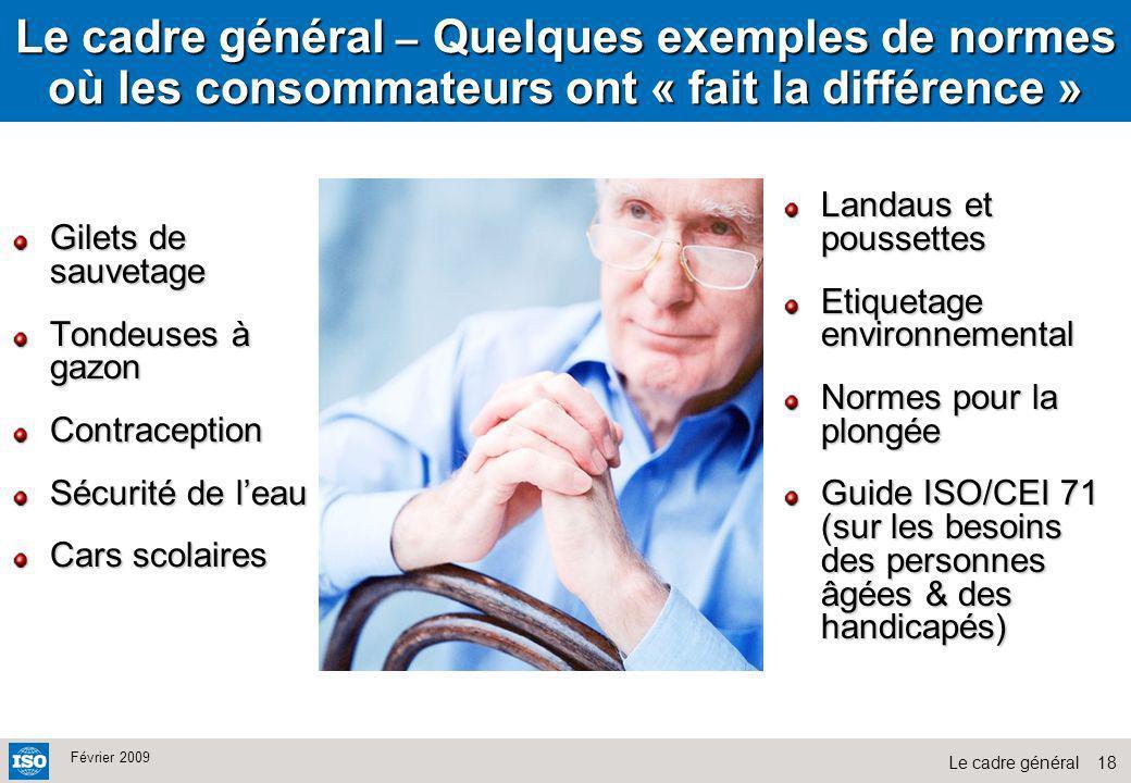 Le cadre général – Quelques exemples de normes où les consommateurs ont « fait la différence »
