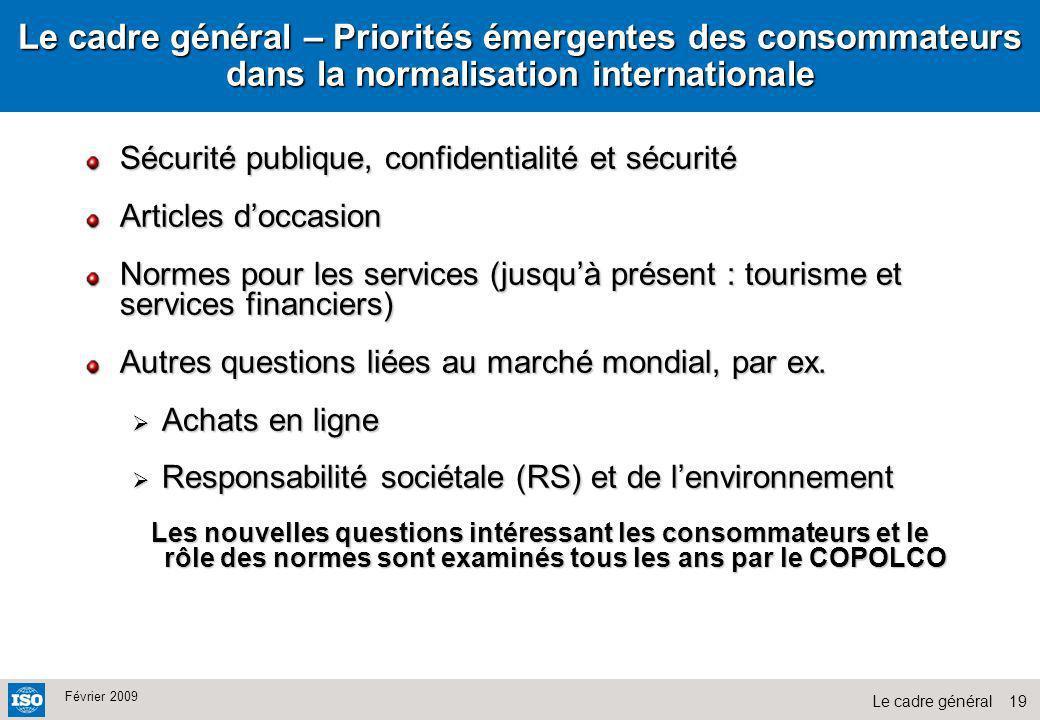 Le cadre général – Priorités émergentes des consommateurs dans la normalisation internationale