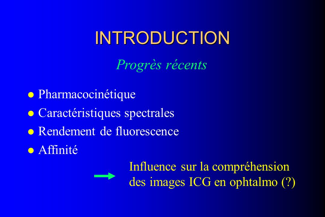 INTRODUCTION Progrès récents Pharmacocinétique