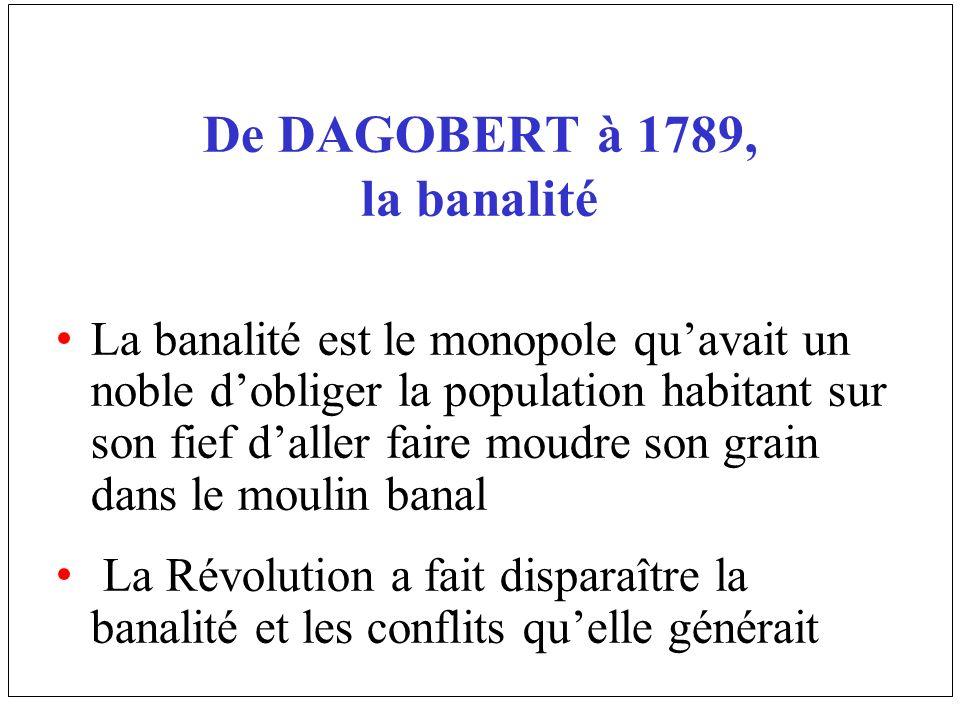 De DAGOBERT à 1789, la banalité