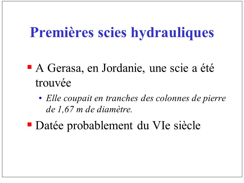 Premières scies hydrauliques