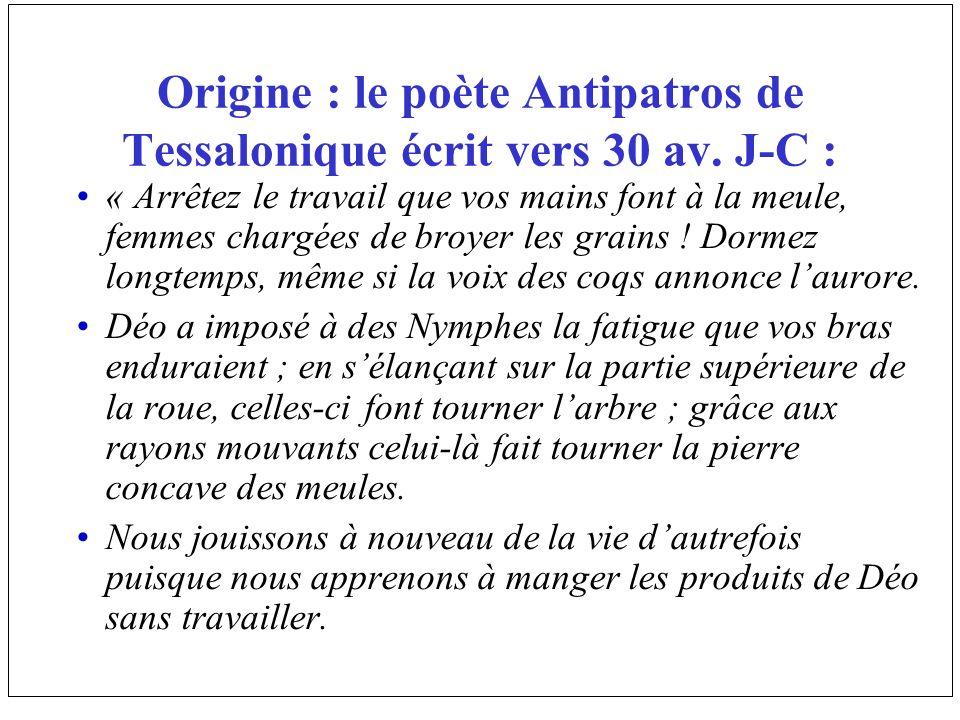 Origine : le poète Antipatros de Tessalonique écrit vers 30 av. J-C :