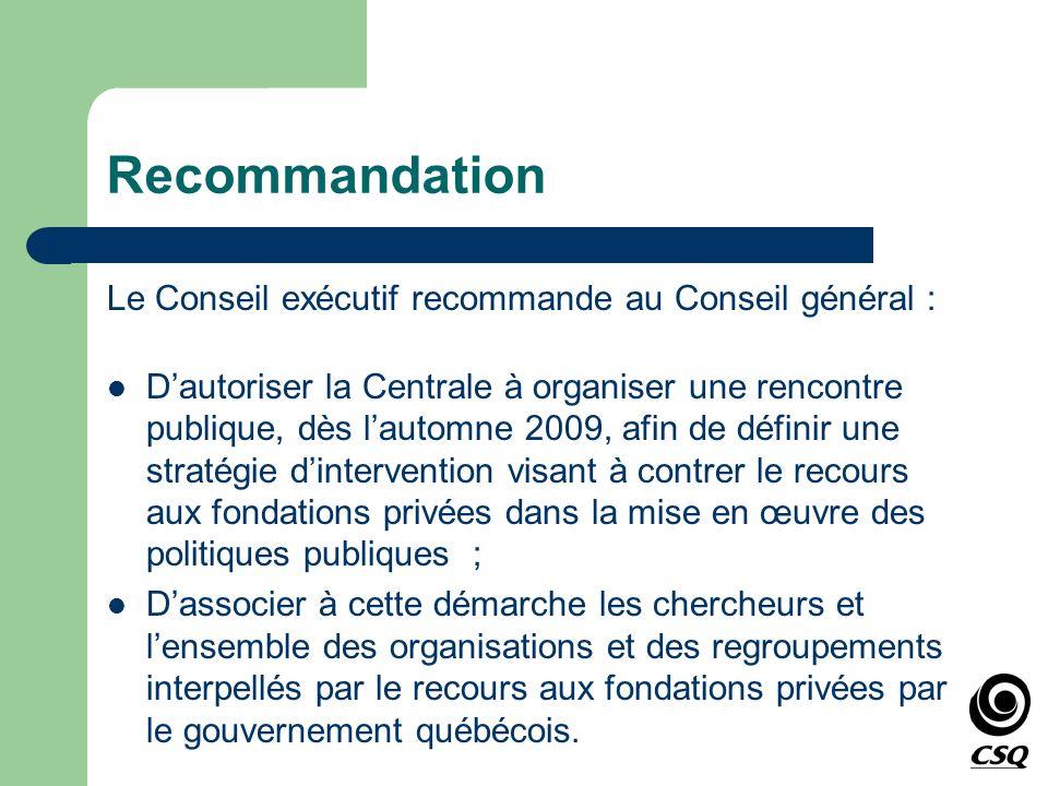 Recommandation Le Conseil exécutif recommande au Conseil général :