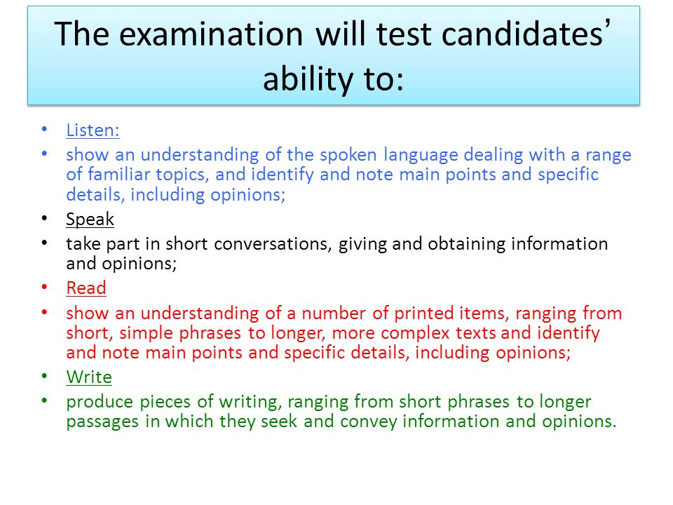 The examination will test candidates' ability to: