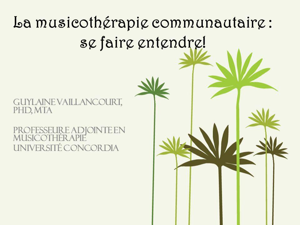 La musicothérapie communautaire : se faire entendre!