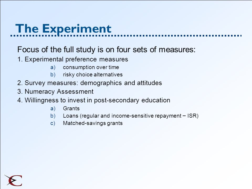 The Experiment Focus of the full study is on four sets of measures: