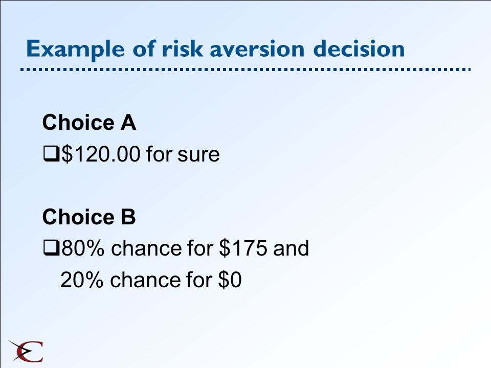 Example of risk aversion decision