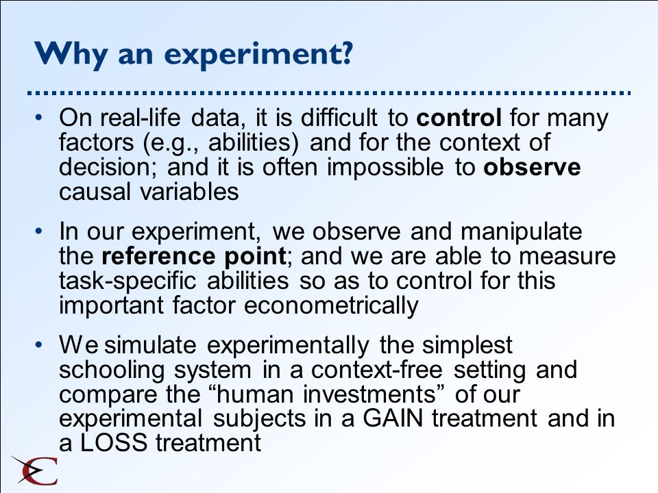 Why an experiment