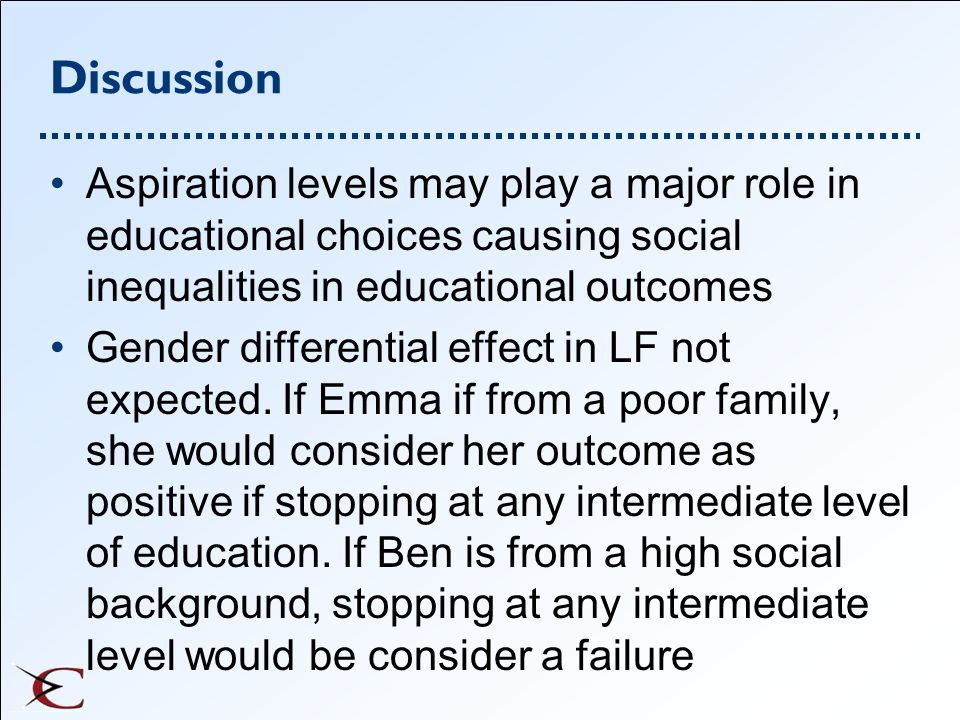DiscussionAspiration levels may play a major role in educational choices causing social inequalities in educational outcomes.