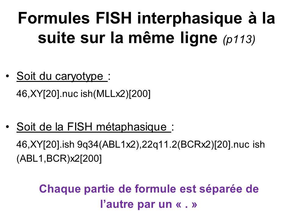 Formules FISH interphasique à la suite sur la même ligne (p113)