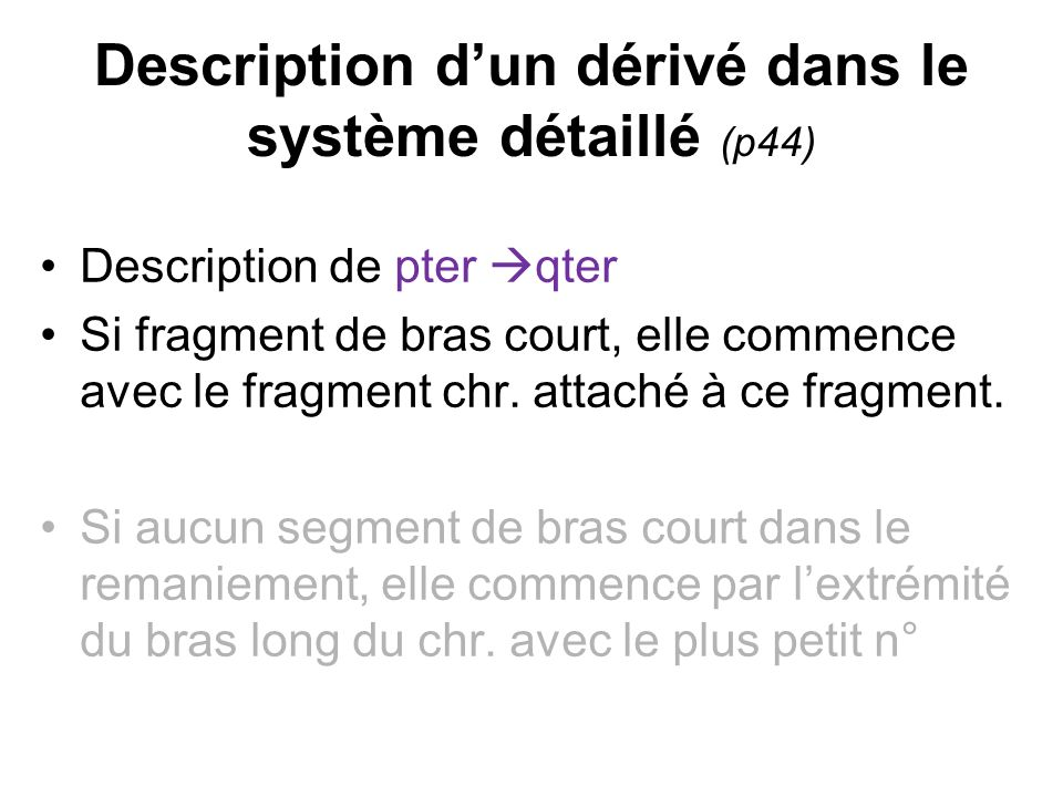 Description d'un dérivé dans le système détaillé (p44)