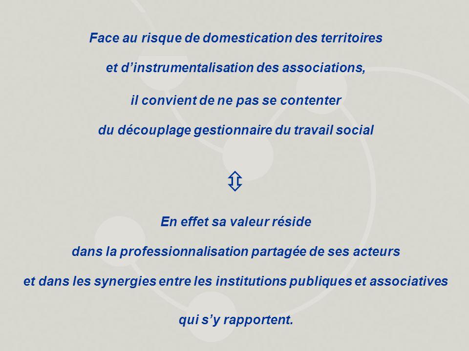 Face au risque de domestication des territoires et d'instrumentalisation des associations,