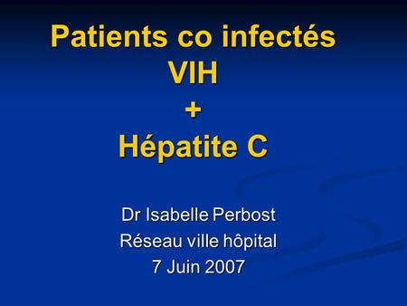 Patients co infectés VIH + Hépatite C