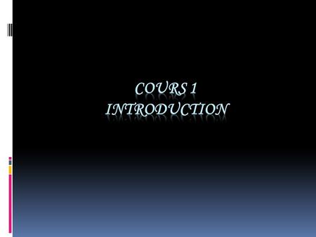 Cours 1 Introduction.