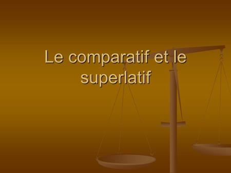 Le comparatif et le superlatif. How do you say something is good, in English? Its dope Its dope Its ight Its ight.