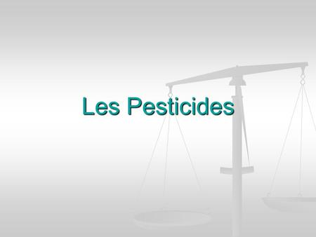 Les Pesticides.