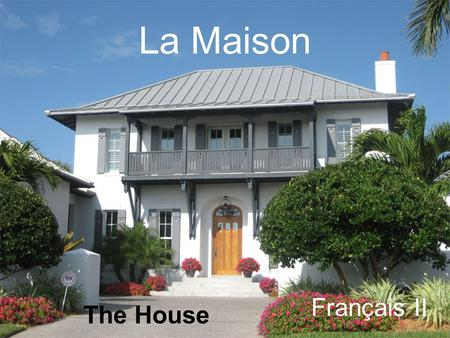La Maison Français II The House.