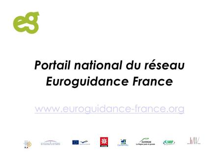 Portail national du réseau Euroguidance France www.euroguidance-france.org.