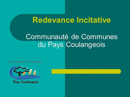 Redevance Incitative Communauté de Communes du Pays Coulangeois