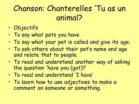 Chanson: Chanterelles 'Tu as un animal?