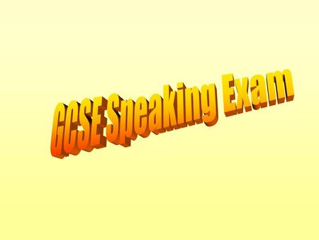 GCSE Speaking Exam.