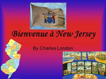 Bienvenue à New Jersey By Charles London.
