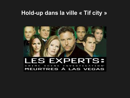 Hold-up dans la ville « Tif city »