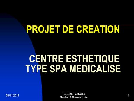 PROJET DE CREATION CENTRE ESTHETIQUE TYPE SPA MEDICALISE