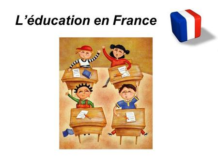 L'éducation en France.