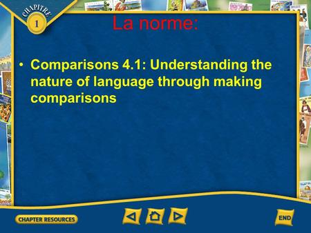 1 La norme: Comparisons 4.1: Understanding the nature of language through making comparisons.