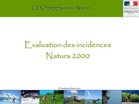Chambéry 25 février 2011 CDOSS Sport de Nature Evaluation des incidences Natura 2000.