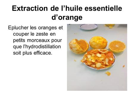 Extraction de l'huile essentielle d'orange